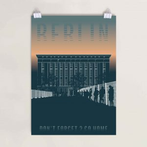 Berlin - Don't forget to go home Siebdruckposter