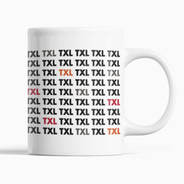 TXL TXL Text Tasse